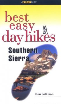 Best Easy Day Hikes Southern Sierra, Ron Adkison