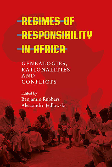 Regimes of Responsibility in Africa, Alessandro Jedlowski, Benjamin Rubbers