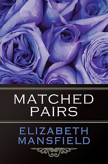 Matched Pairs, Elizabeth Mansfield