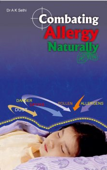 Combating Allergy Naturally, A.K.Sethi