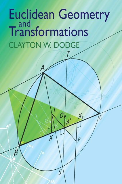 Euclidean Geometry and Transformations, Clayton W.Dodge