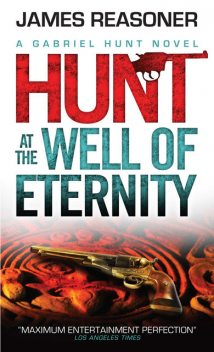 Hunt at the Well of Eternity, James Reasoner