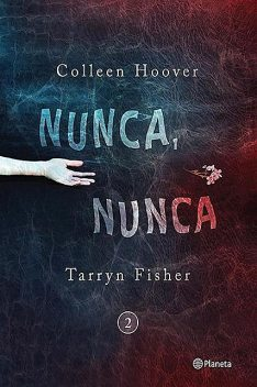 Nunca, nunca 2, Colleen Hoover, Tarryn Fisher