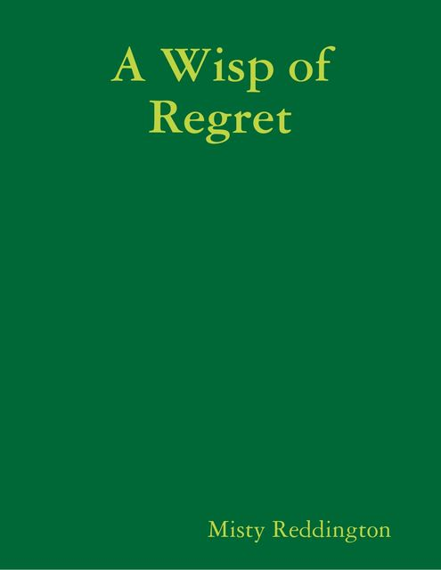A Wisp of Regret, Misty Reddington