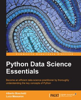 Python Data Science Essentials, Alberto Boschetti