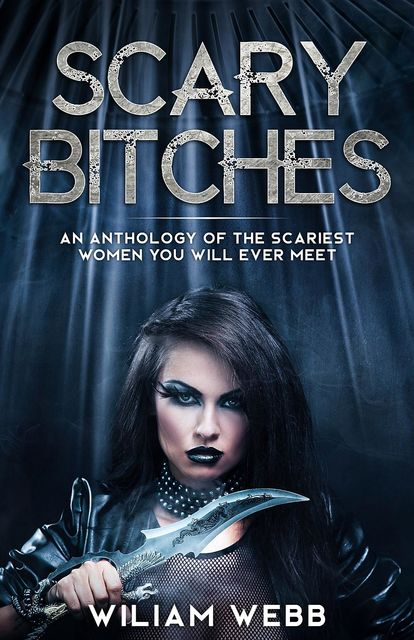 Scary Bitches, William Webb