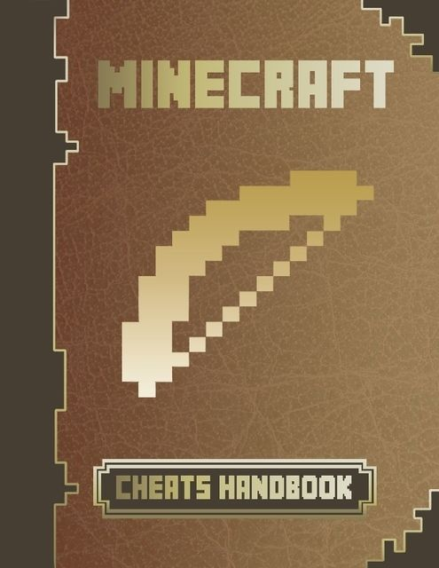 Minecraft Cheats & Glitches Handbook, Minecraft Game Guides