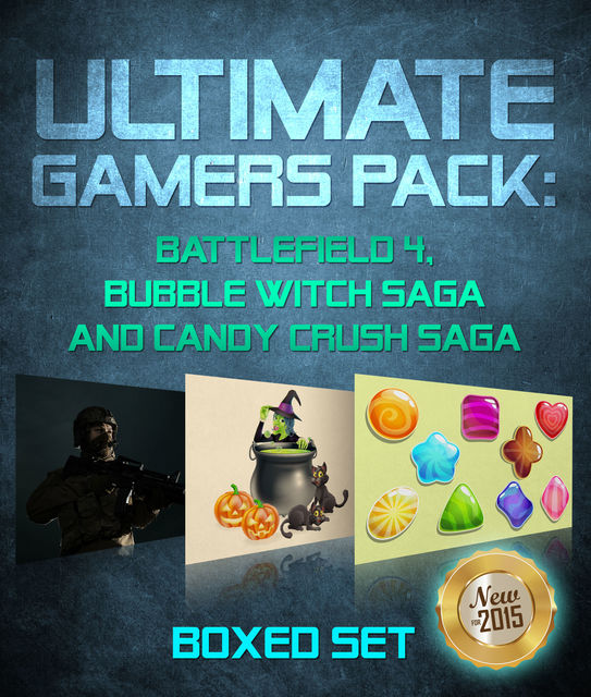 Ultimate Gamers Pack: Battlefield 4, Bubble Witch Saga and Candy Crush Saga, Speedy Publishing