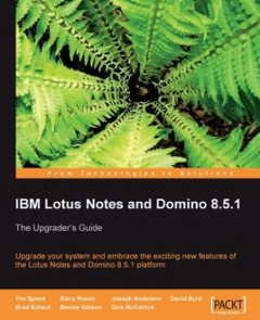 IBM Lotus Notes and Domino 8.5.1, Max Barry, Bennie Gibson, Brad Schauf, David Byrd, Dick McCarrick, Joseph Anderson, Tim Speed