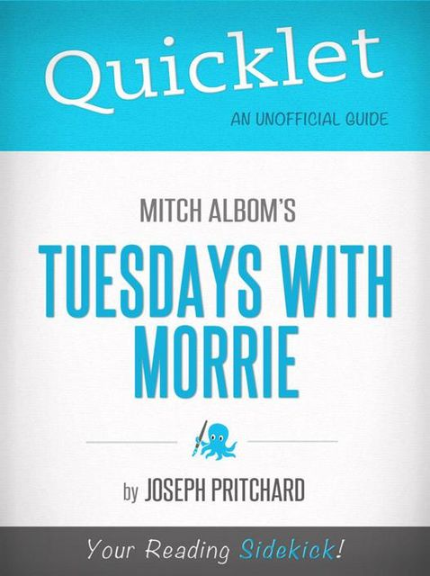 Quicklet on Mitch Albom's Tuesdays with Morrie, Joseph Pritchard