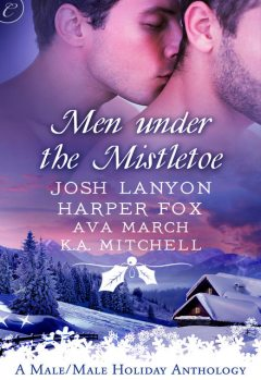 Men Under the Mistletoe, Ava March, Harper Fox, Josh Lanyon, K.A.Mitchell