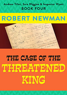 The Case of the Threatened King, Robert Newman