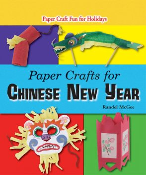 Paper Crafts for Chinese New Year, Randel McGee