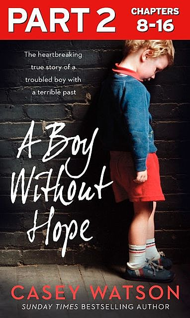 A Boy Without Hope: Part 2 of 3, Casey Watson