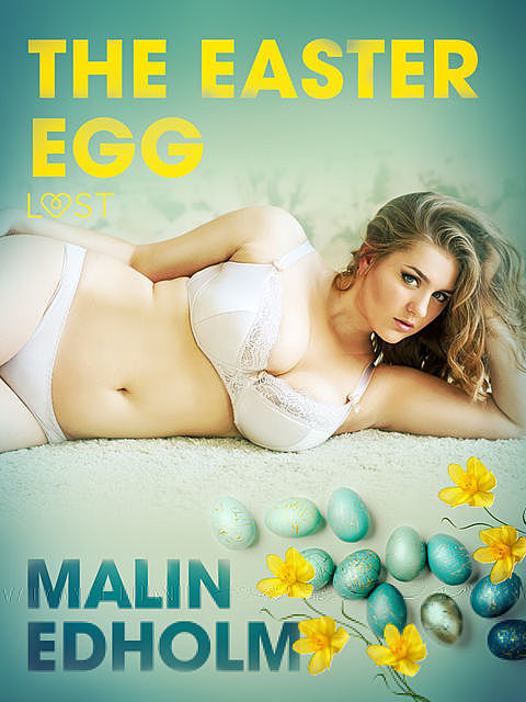 The Easter Egg – Erotic Short Story, Malin Edholm