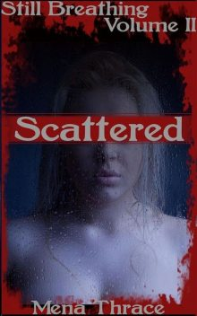 Scattered, Mena Thrace