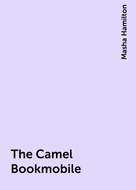 The Camel Bookmobile, Masha Hamilton