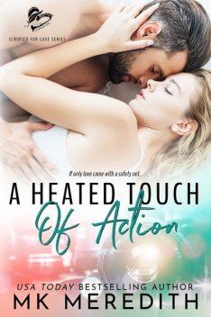 A Heated Touch of Action, MK Meredith