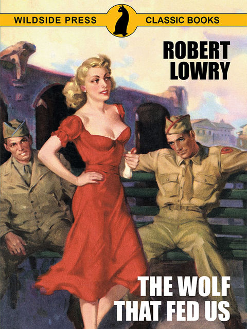 The Wolf That Fed Us, Robert Lowry