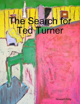 The Search for Ted Turner, Howard Kirby