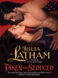 Taken and Seduced, Julia Latham