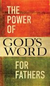 The Power of God's Word for Fathers, Jack Countryman