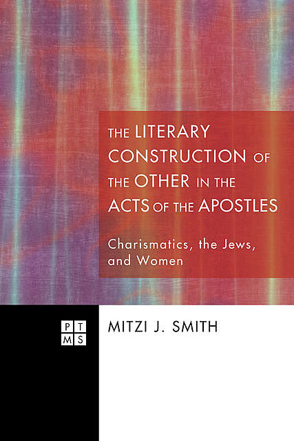The Literary Construction of the Other in the Acts of the Apostles, Mitzi J. Smith