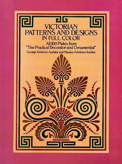 Victorian Patterns and Designs in Full Color, G.A., M.A.Audsley