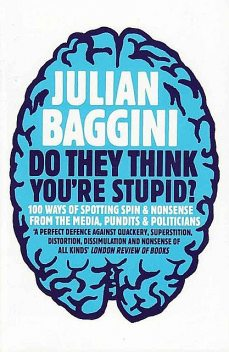 Do They Think You're Stupid, Julian Baggini
