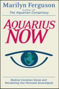Aquarius Now, Marilyn Ferguson