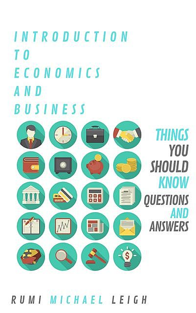 Introduction To Economics And Business, Rumi Michael Leigh