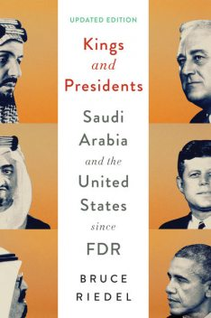 Kings and Presidents, Bruce Riedel