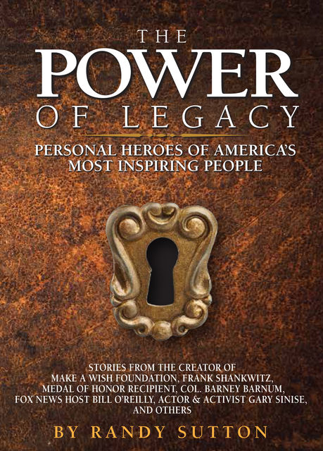 The Power of Legacy, Randy Sutton