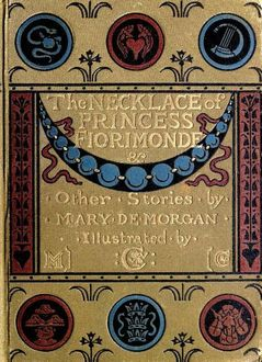 The Necklace of Princess Fiorimonde, and Other Stories, Mary De Morgan