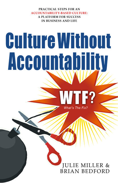 Culture Without Accountability – WTF? What's the Fix?, Julie Miller, Brian Bedford