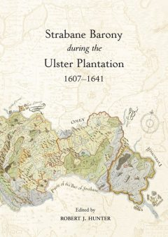 Strabane Barony during the Ulster Plantation 1607-1641, Robert Hunter