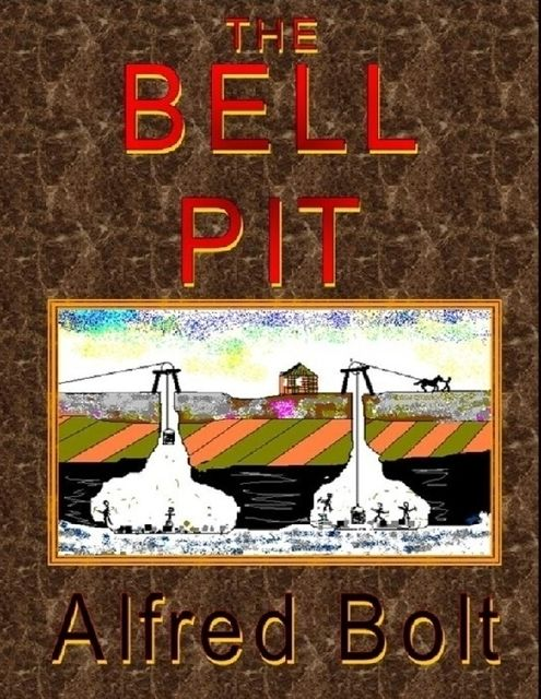 The Bell Pit, Alfred Bolt
