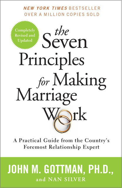 The Seven Principles for Making Marriage Work, John Gottman