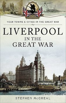 Liverpool in the Great War, Stephen McGreal