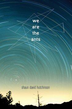 We Are the Ants, Shaun David Hutchinson
