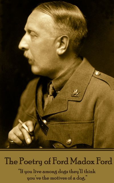 The Poetry of Ford Madox Ford, Ford Madox