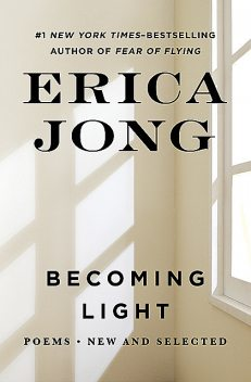 Becoming Light, Erica Jong