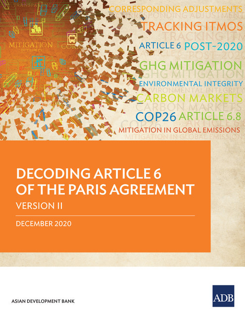Decoding Article 6 of the Paris Agreement—Version II, Asian Development Bank