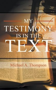 My Testimony Is in the Text, Michael Thompson