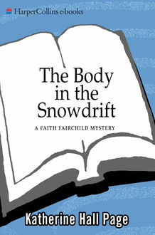 The Body in the Snowdrift, Katherine Hall Page