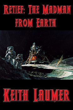 The Madman from Earth, Keith Laumer, Eli Jayne