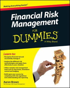 Financial Risk Management For Dummies, Aaron Brown