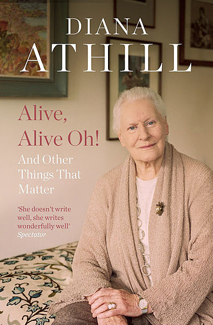 Alive, Alive Oh, Diana Athill