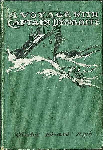 A Voyage with Captain Dynamite, Charles Edward Rich