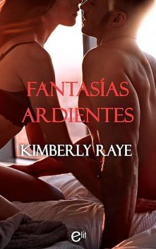 Fantasías ardientes, Kimberly Raye